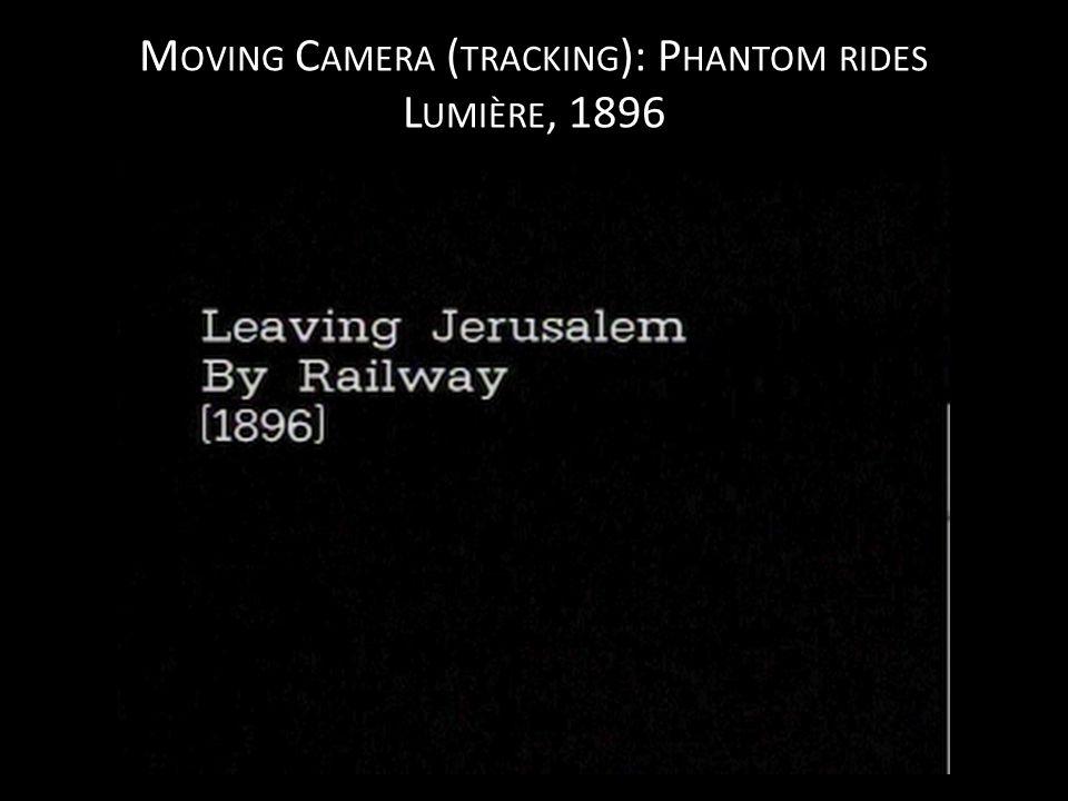 M OVING C AMERA ( TRACKING ), M ULTI - SHOT P HANTOM RIDE : G.A. S MITH, 1899