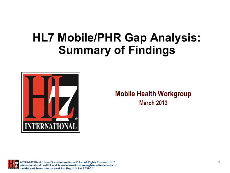 1 © 2002-2013 Health Level Seven International ®, Inc. All Rights Reserved. HL7 International and Health Level Seven International are registered trad