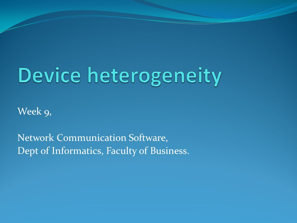 Week 9, Network Communication Software, Dept of Informatics, Faculty of Business.