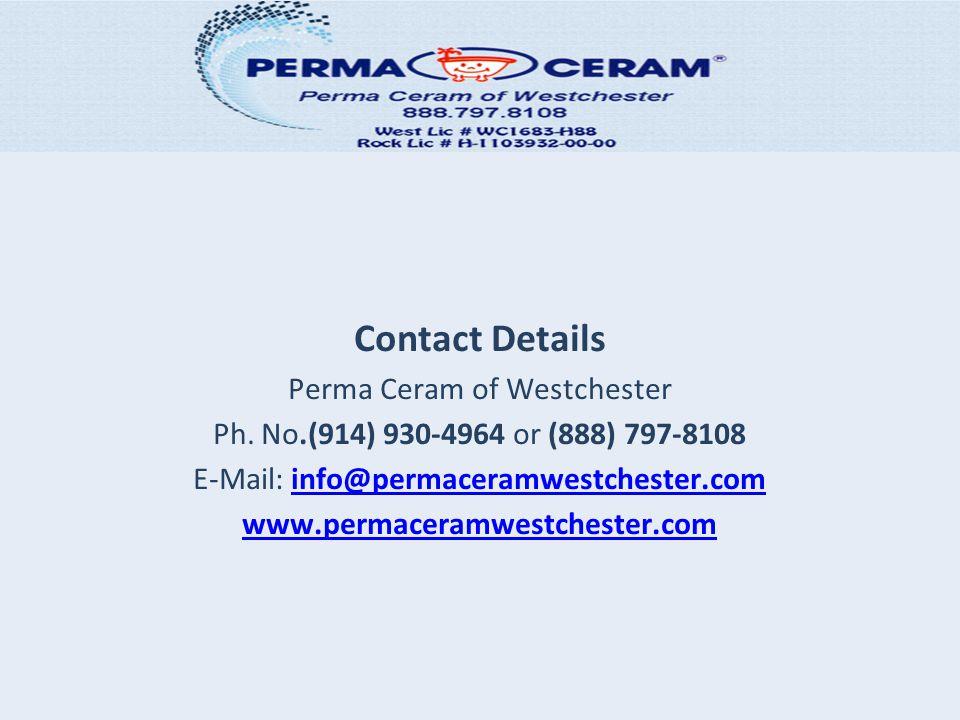 Contact Details Perma Ceram of Westchester Ph.