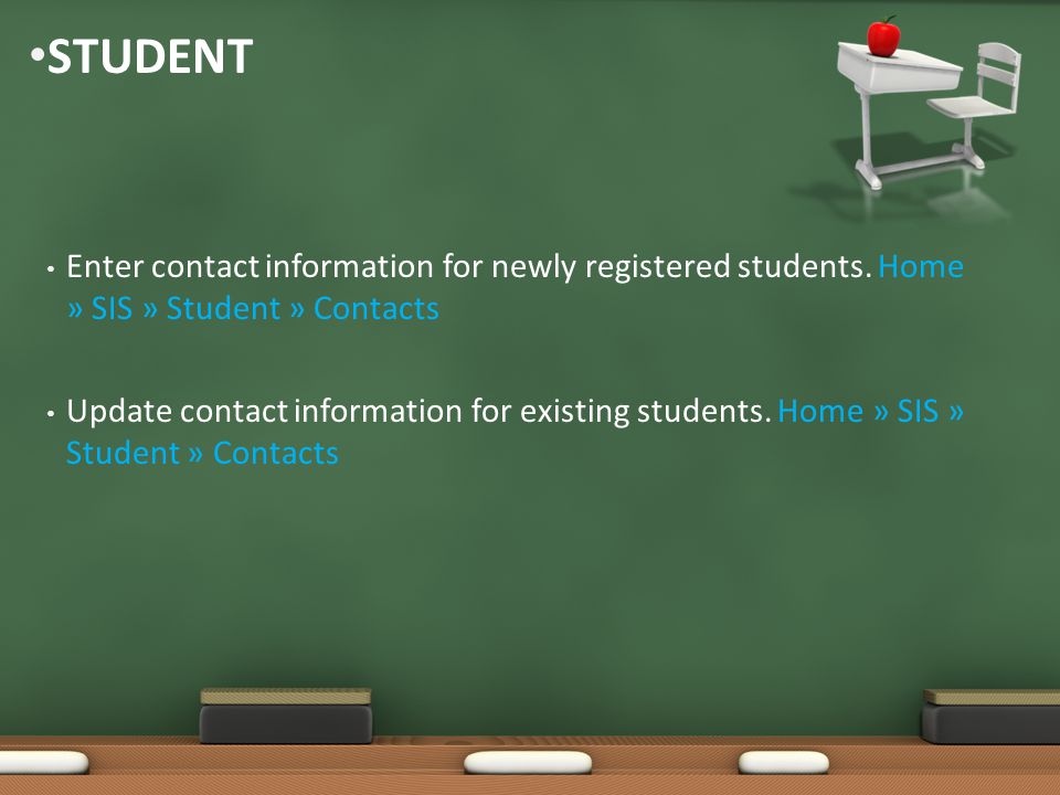 STUDENT Enter contact information for newly registered students.