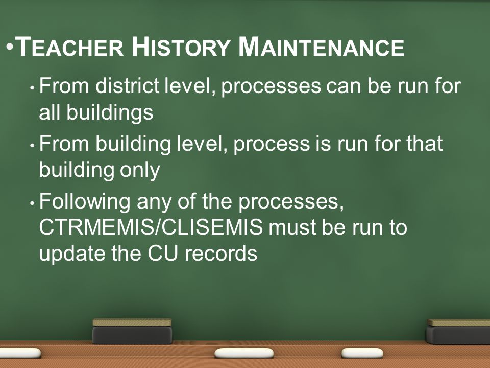 From district level, processes can be run for all buildings From building level, process is run for that building only Following any of the processes, CTRMEMIS/CLISEMIS must be run to update the CU records