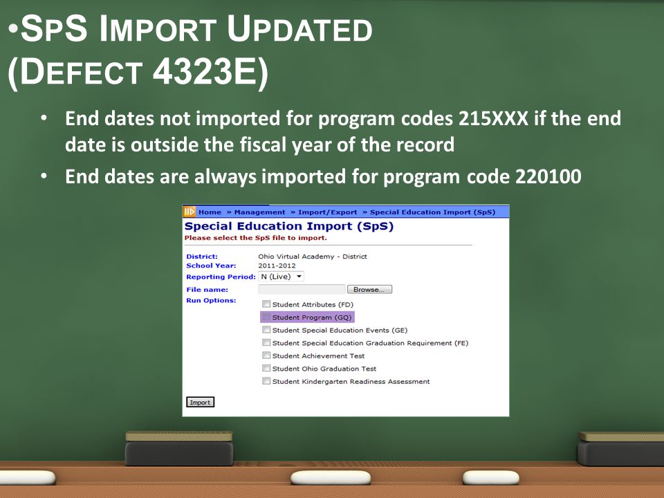 S P S I MPORT U PDATED (D EFECT 4323E) End dates not imported for program codes 215XXX if the end date is outside the fiscal year of the record End dates are always imported for program code 220100