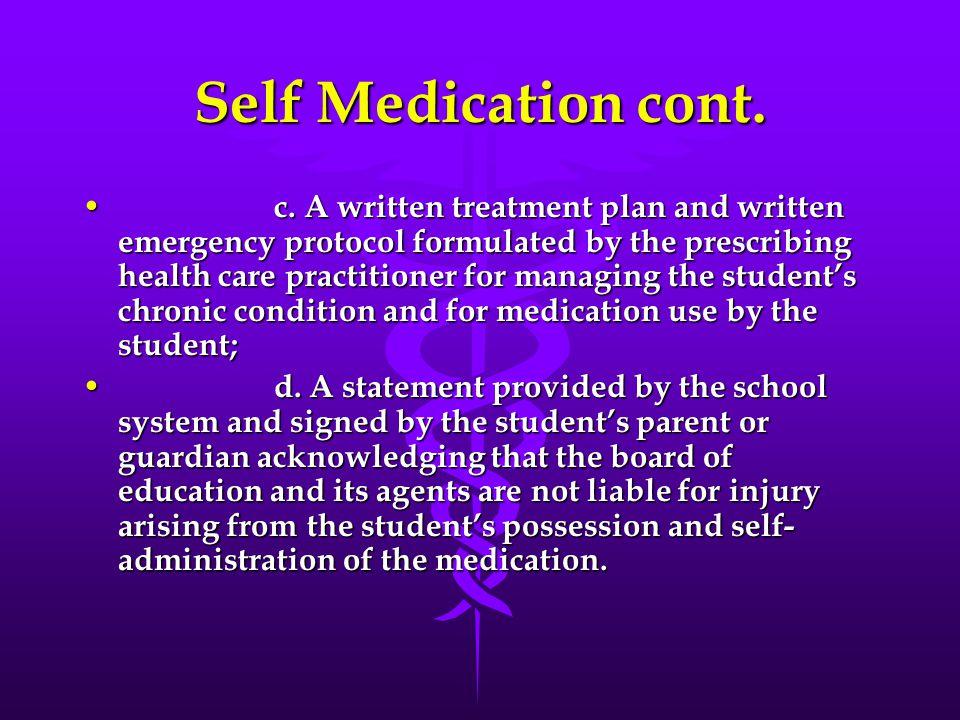 Self Medication cont. a.