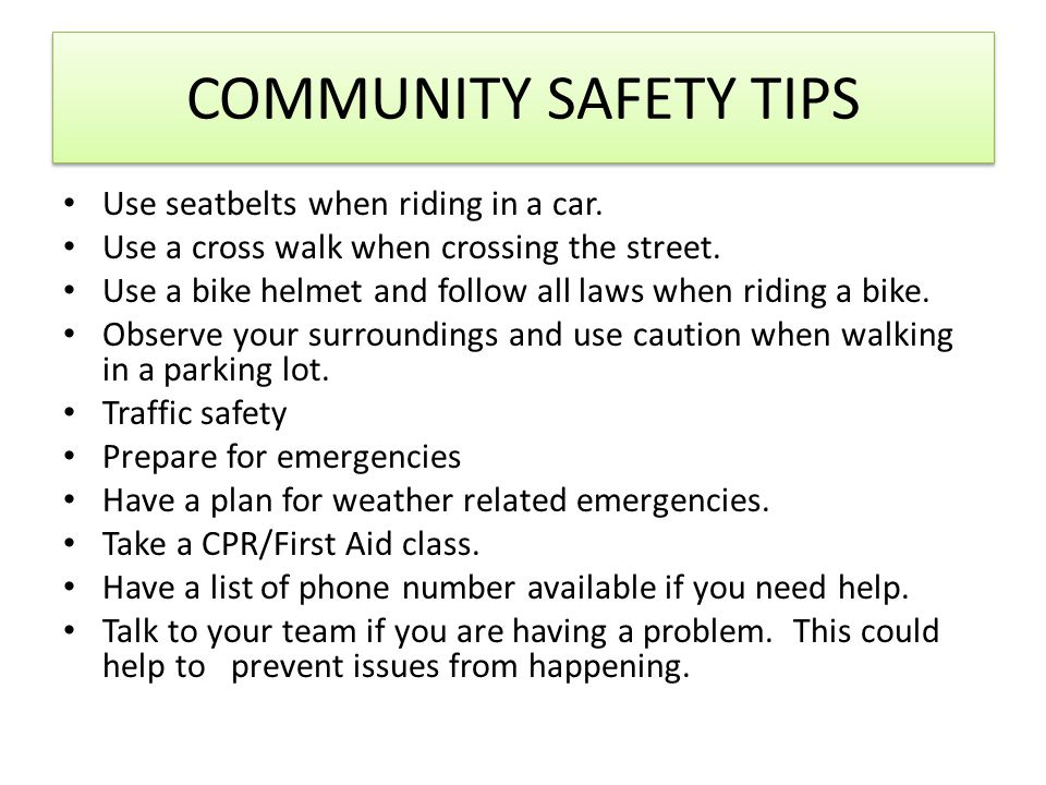 COMMUNITY SAFETY TIPS Use seatbelts when riding in a car.