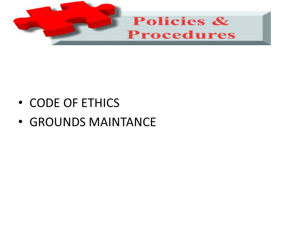 CODE OF ETHICS GROUNDS MAINTANCE