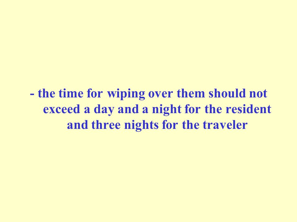 - the time for wiping over them should not exceed a day and a night for the resident and three nights for the traveler