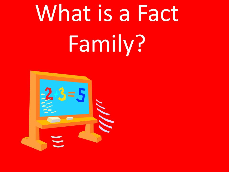 Not all fact families that have the same SUM are going to have the same addends! 4 4 2 2 3 1