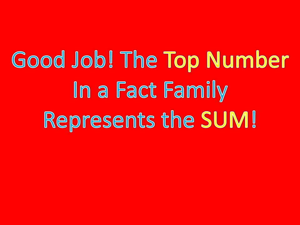 87 What would the SUM for this fact family be?
