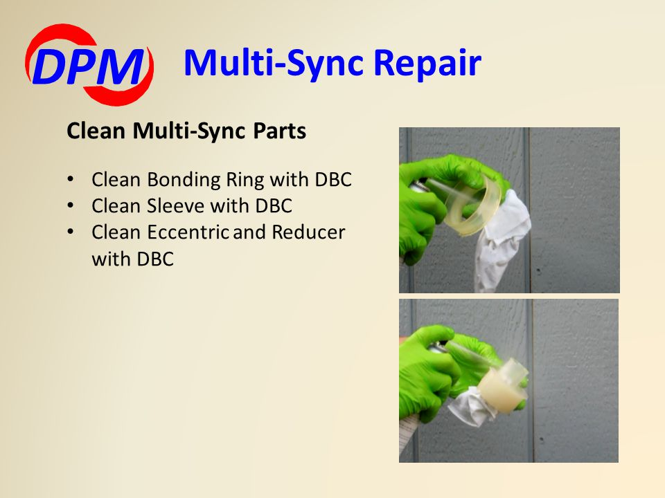 Multi-Sync Repair DPM Clean Multi-Sync Parts Clean Bonding Ring with DBC Clean Sleeve with DBC Clean Eccentric and Reducer with DBC