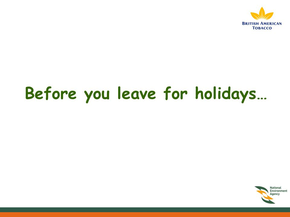 Before you leave for holidays…