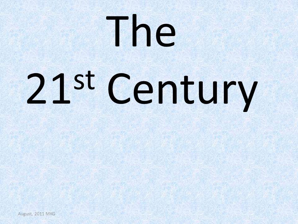 The 21 st Century August, 2011 MKG