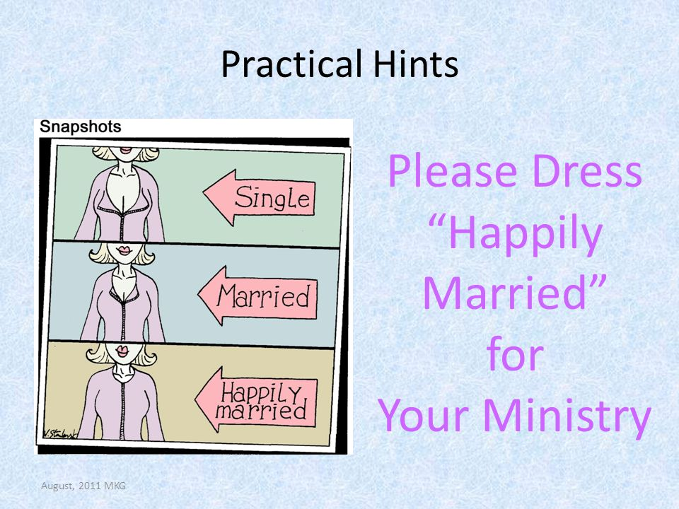 August, 2011 MKG Please Dress Happily Married for Your Ministry