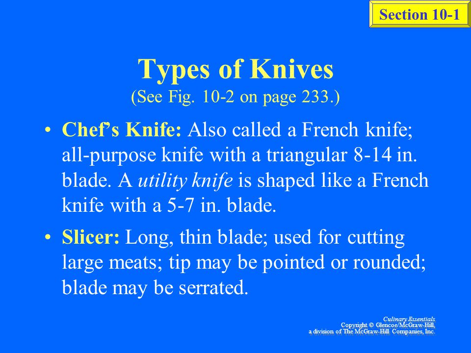 Culinary Essentials Copyright © Glencoe/McGraw-Hill, a division of The McGraw-Hill Companies, Inc. Knife Construction (See Fig. 10-1 on page 232.) Bla