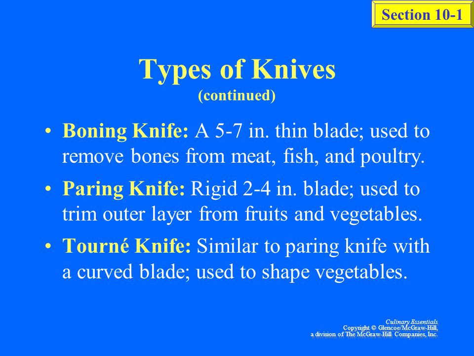 Section 10-1 Culinary Essentials Copyright © Glencoe/McGraw-Hill, a division of The McGraw-Hill Companies, Inc. Types of Knives (See Fig. 10-2 on page
