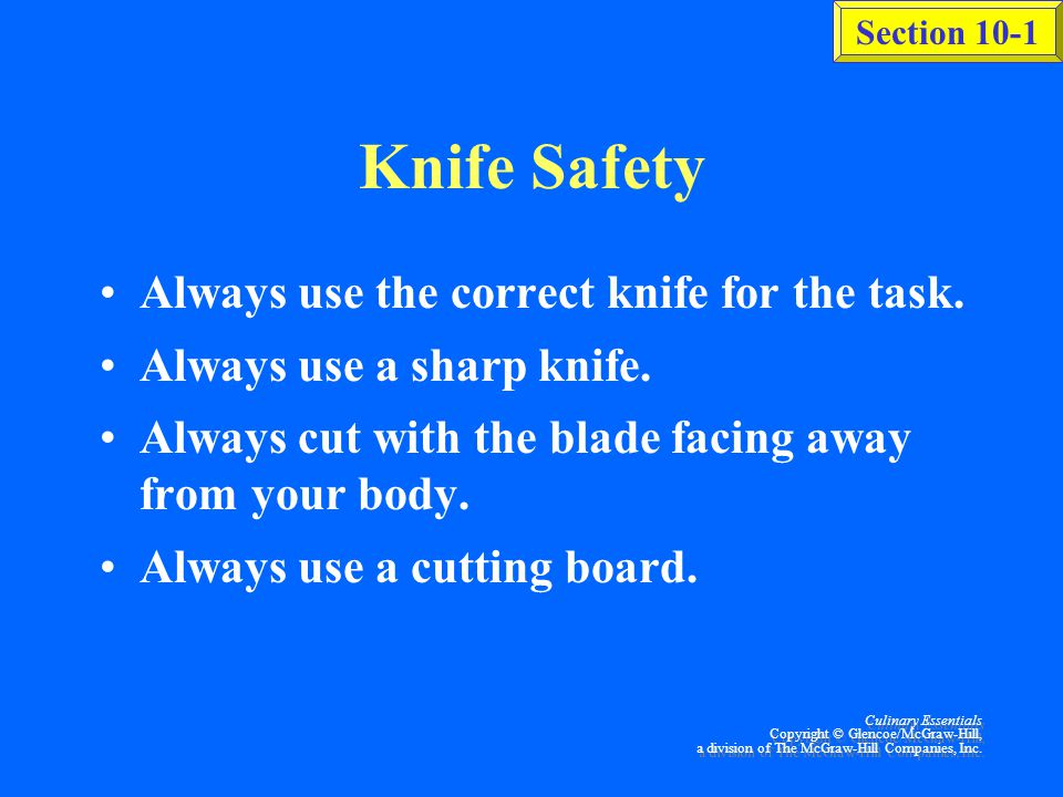 Section 10-1 Culinary Essentials Copyright © Glencoe/McGraw-Hill, a division of The McGraw-Hill Companies, Inc. Knife Cuts (See Fig. 10-5 through 10-9