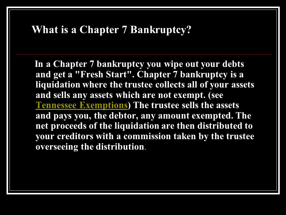 Topics We Will Cover What is a Chapter 7 Bankruptcy.