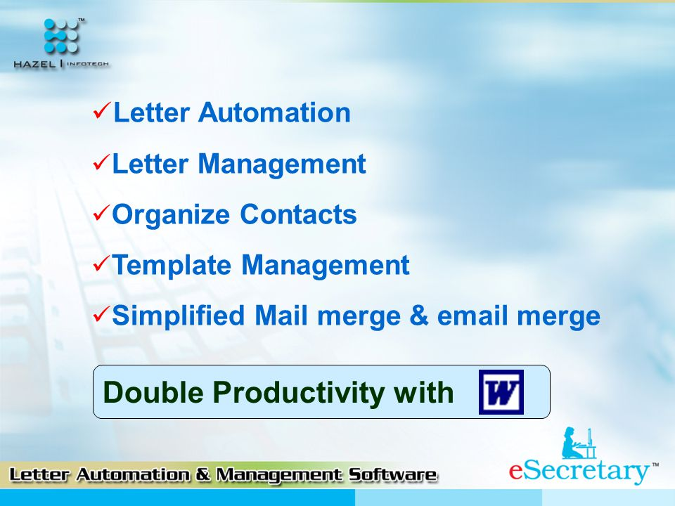 Letter Automation Letter Management Organize Contacts Template Management Simplified Mail merge & email merge Double Productivity with