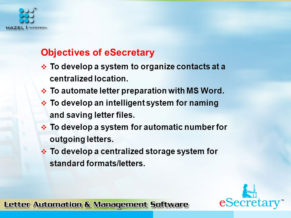  To develop a system to organize contacts at a centralized location.