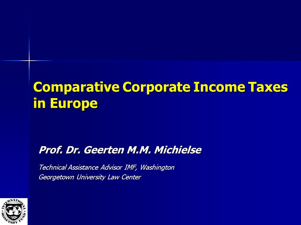 Comparative Corporate Income Taxes in Europe Prof.