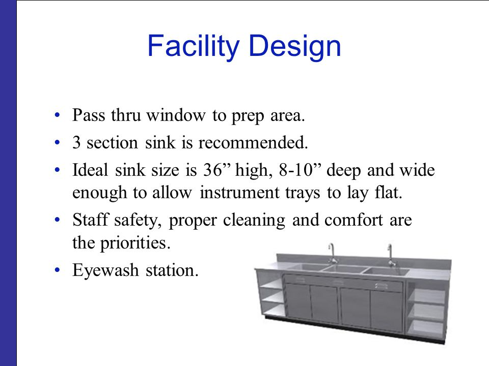 Facility Design Pass thru window to prep area. 3 section sink is recommended.