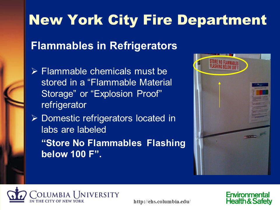 5 http://ehs.columbia.edu/ New York City Fire Department Compressed gas cylinders  Stored upright and restrained.  Oxygen cylinders should be kept a