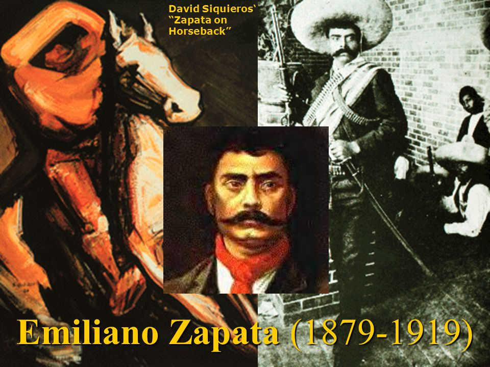Emiliano Zapata (1879-1919) David Siquieros' Zapata on Horseback