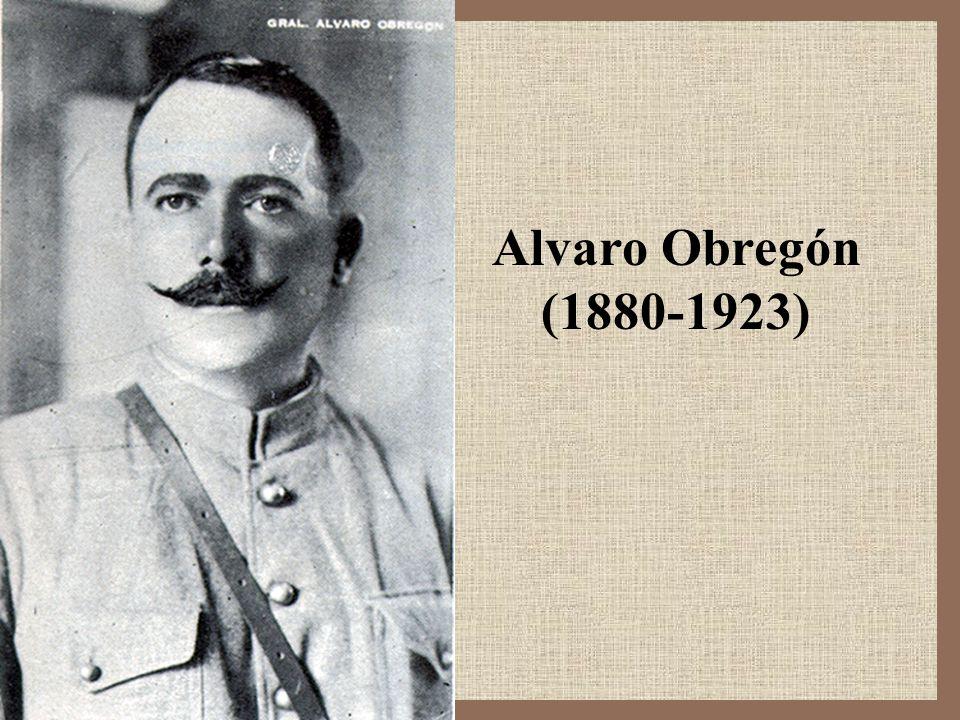 Alvaro Obregón (1880-1923)