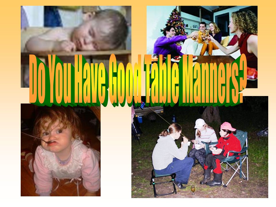 Educational objective learn about table manners in the past Skills development comparing, expressing opinions translating constructions with use writing rules to talk about table manners Communication objectives