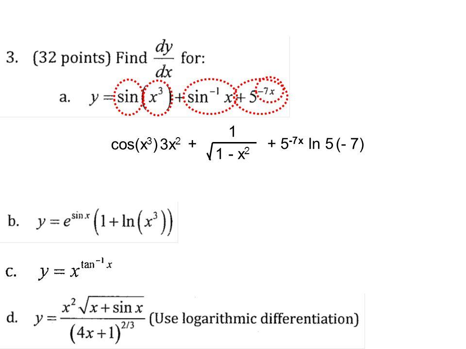 cos(x 3 ) 3x 2 1 - x 2 1 + + 5 -7x ln 5 (- 7)