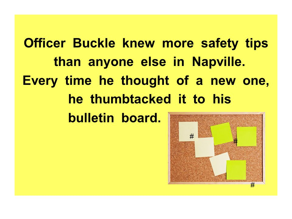 Officer Buckle knew more safety tips than anyone else in Napville.