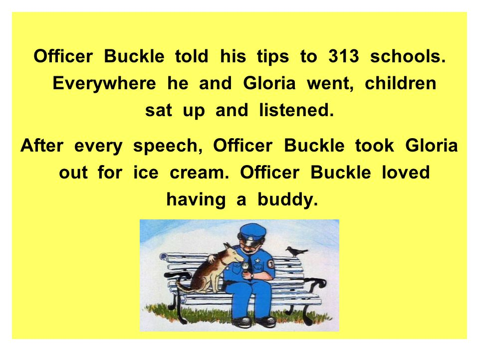 Officer Buckle told his tips to 313 schools.
