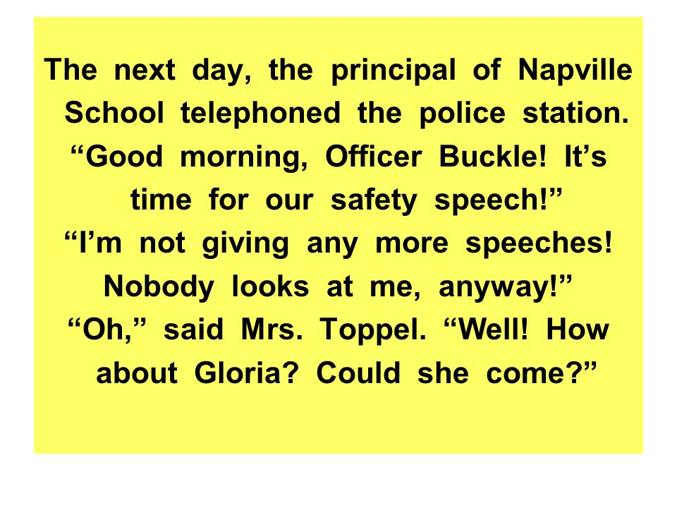The next day, the principal of Napville School telephoned the police station.
