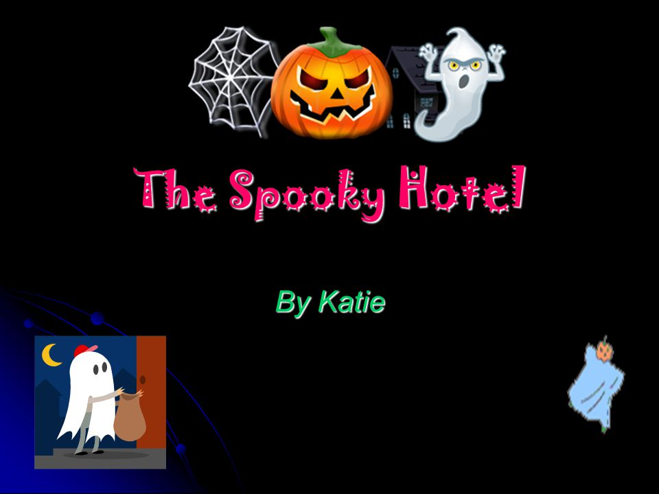 The Spooky Hotel By Katie