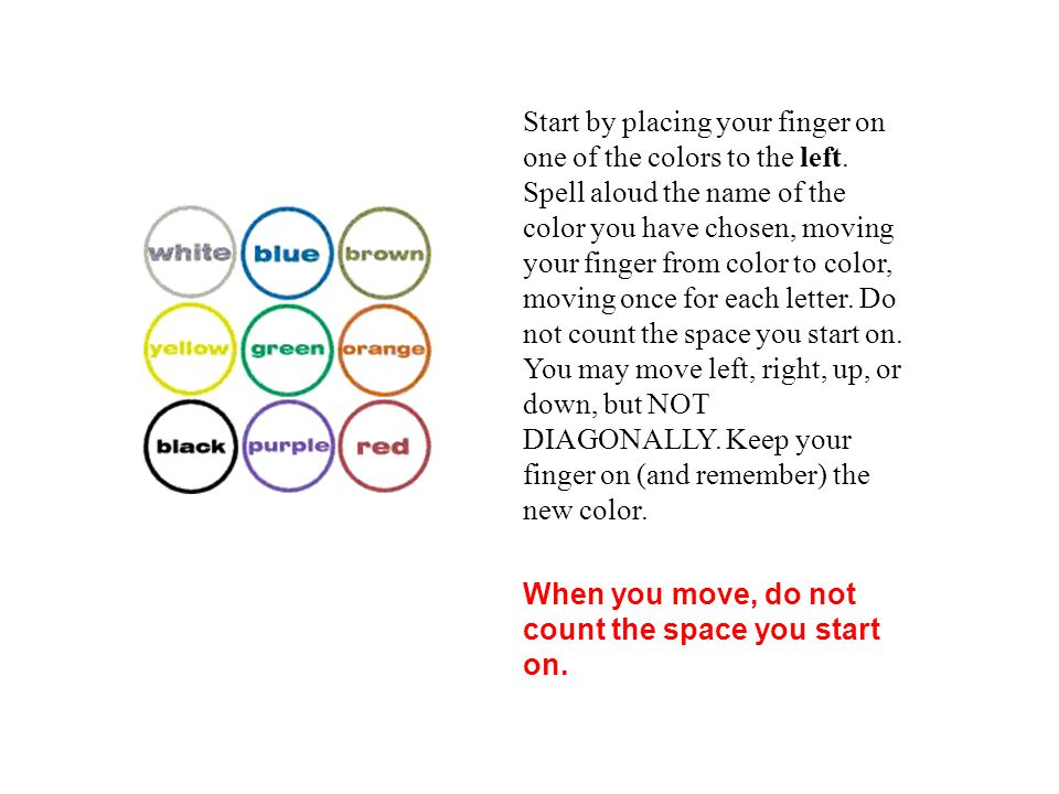 Start by placing your finger on one of the colors to the left.