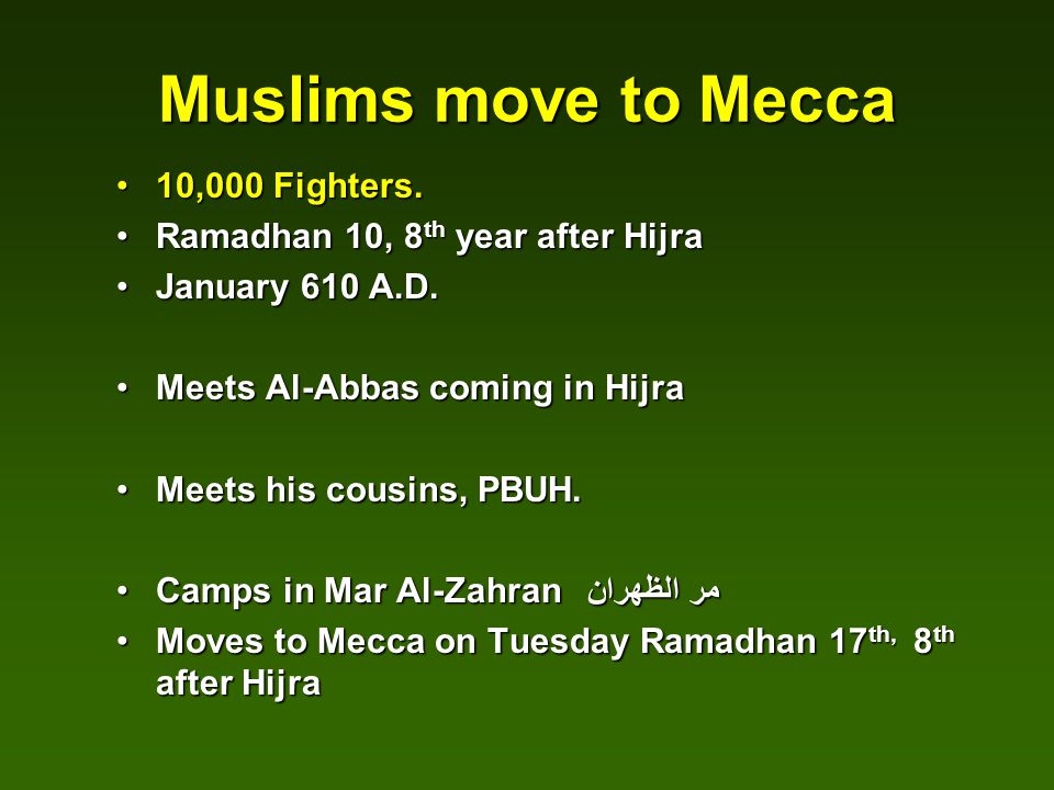 Muslims move to Mecca 10,000 Fighters.10,000 Fighters.