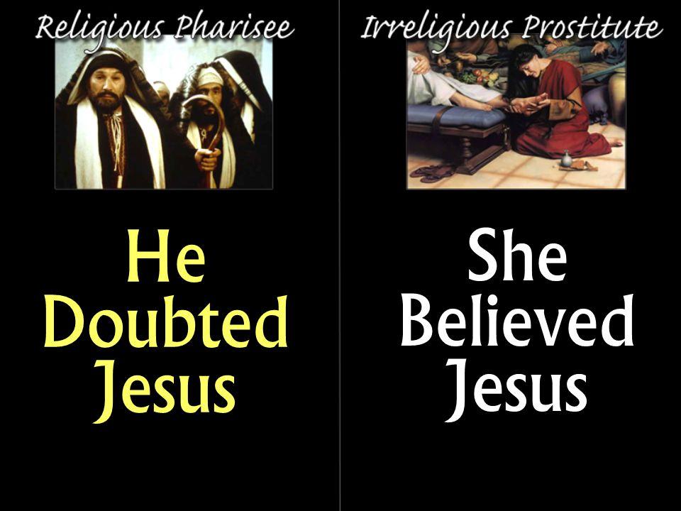 He Doubted Jesus She Believed Jesus