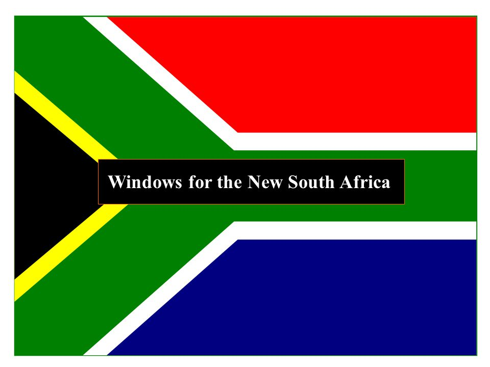 Windows for the New South Africa