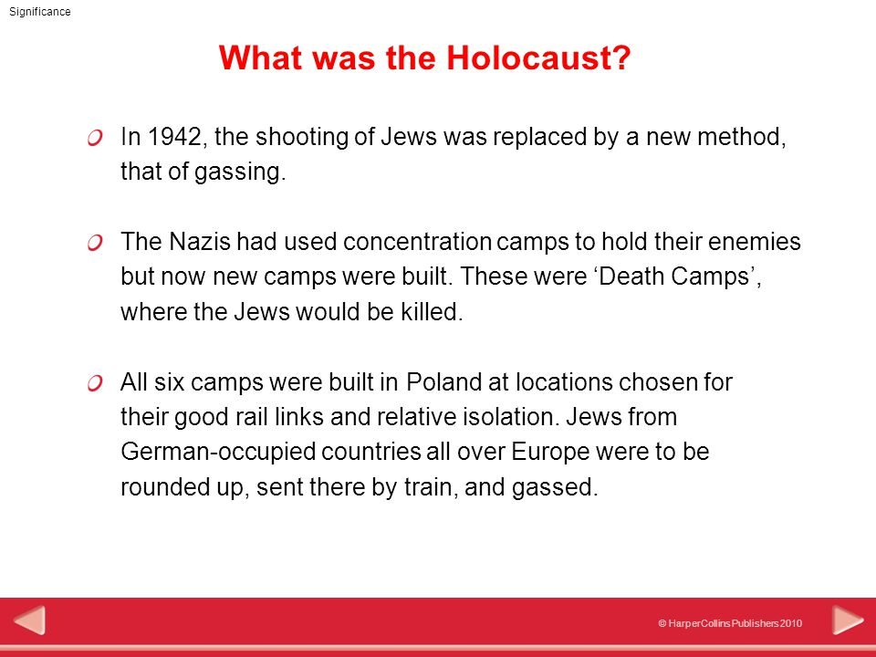 © HarperCollins Publishers 2010 Significance What was the Holocaust.