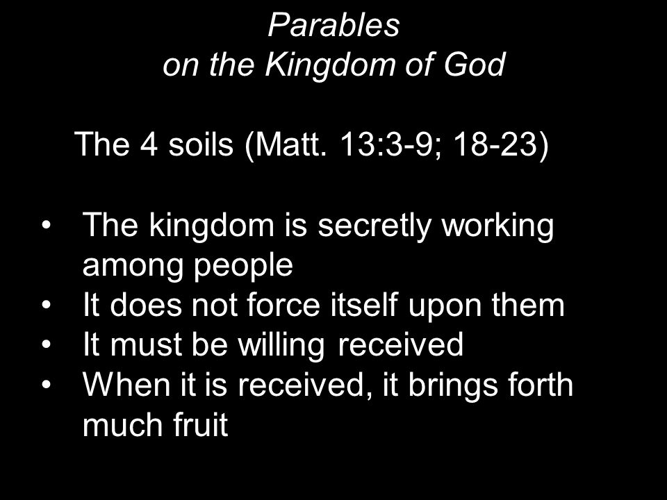 Parables on the Kingdom of God The 4 soils (Matt.