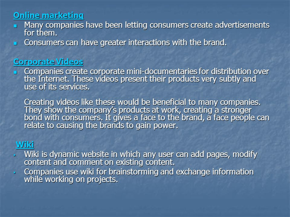 Online marketing Many companies have been letting consumers create advertisements for them. Many companies have been letting consumers create advertis