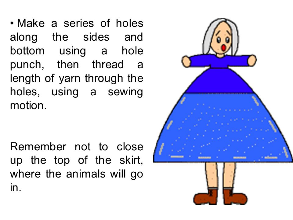 To connect to two parts of the lady, you can: Staple along the sides and bottom of her skirt, Glue along the sides and bottom, or