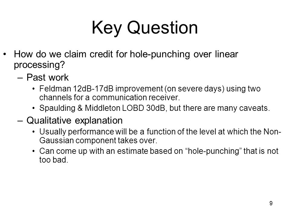 9 Key Question How do we claim credit for hole-punching over linear processing.