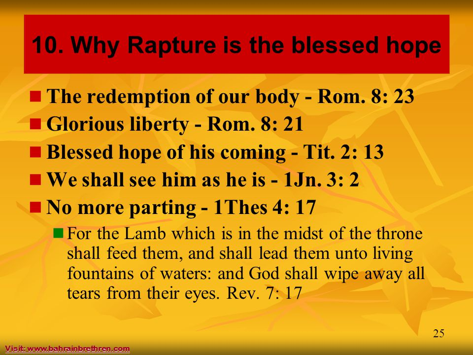 25 10. Why Rapture is the blessed hope The redemption of our body - Rom.