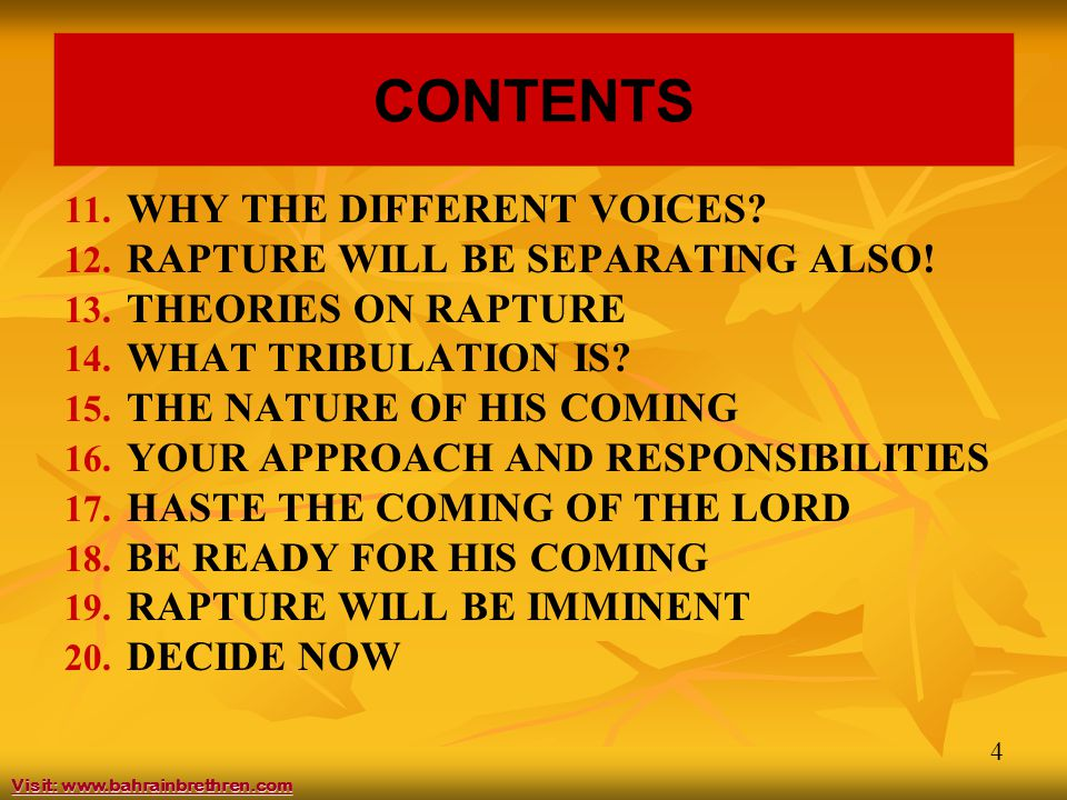 4 CONTENTS 11. WHY THE DIFFERENT VOICES. 12. RAPTURE WILL BE SEPARATING ALSO.