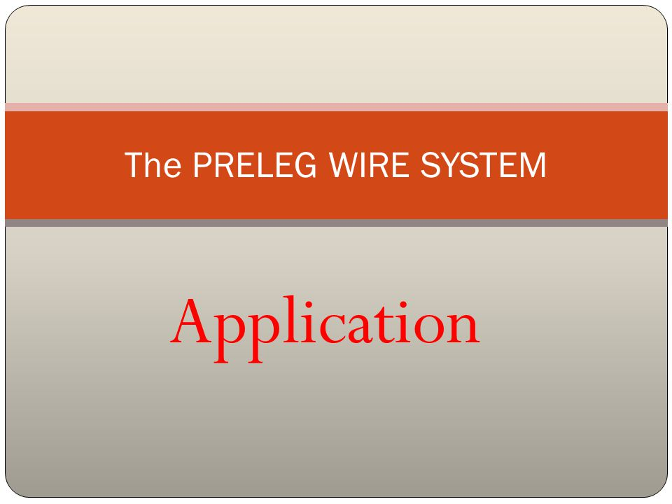 Step One Cut required length of Preleg Wire and strip both ends.