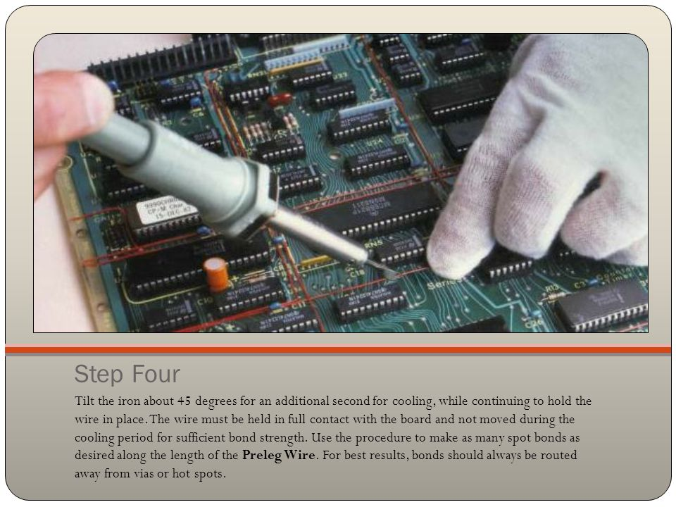 Step Five Preform second end and insert bare wire in PC board hole for wave soldering or manually solder where needed.