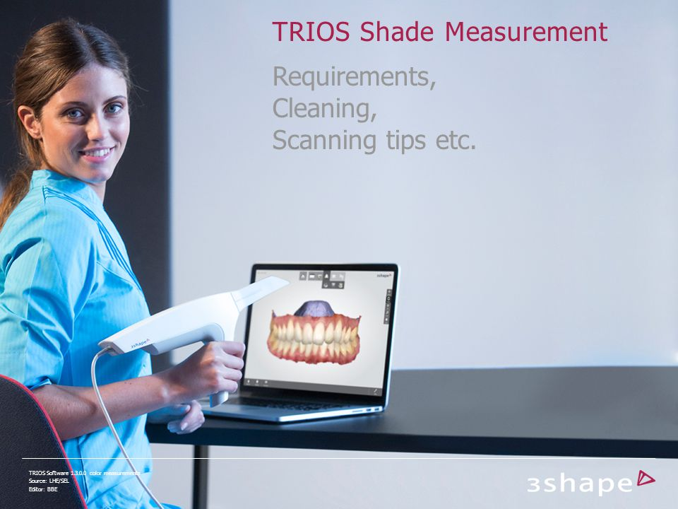 Shade measurements with TRIOS ® Good practices for getting accurate shade measurements using TRIOS