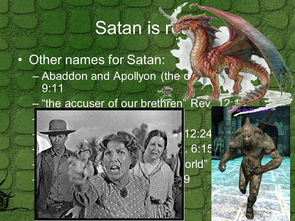 Satan's methods/schemes He is a master of deception.