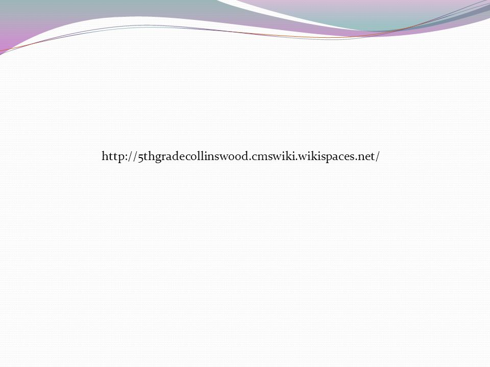http://5thgradecollinswood.cmswiki.wikispaces.net/